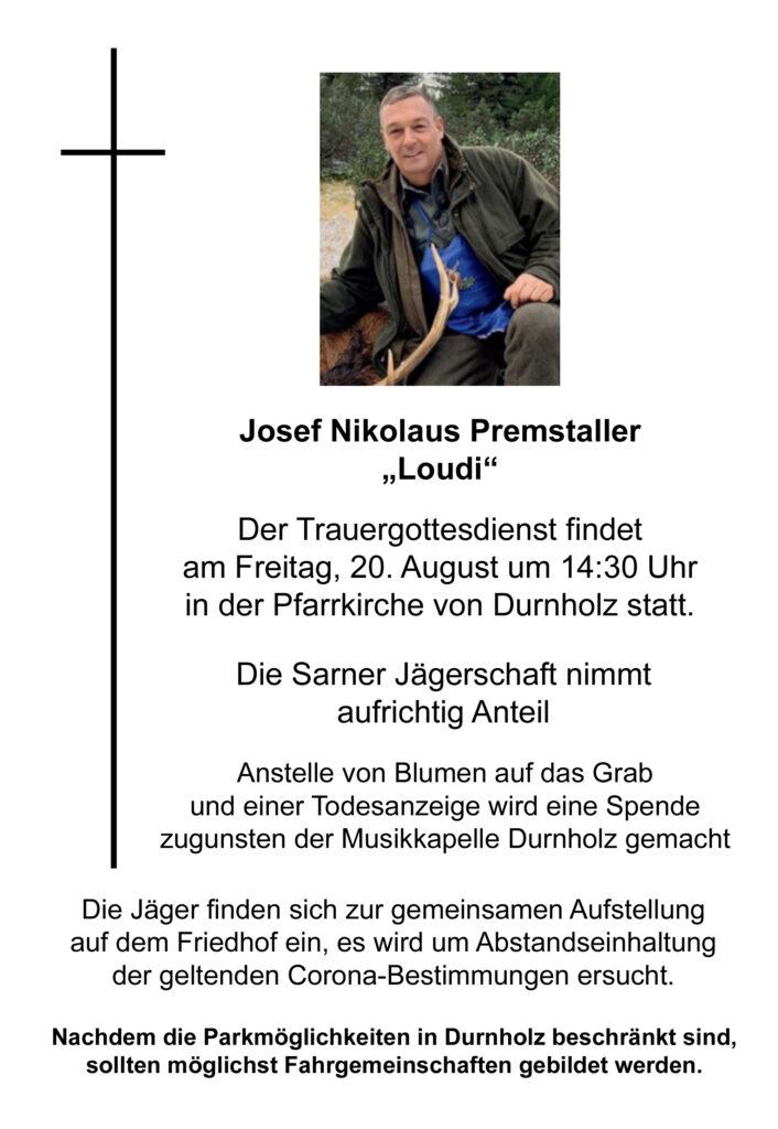 """Josef Nikolaus Premstaller  """"Loudi"""" Der Trauergottesdienst findet am Freitag, 20. AUgust um 14:30 Uhr in der Pfarrkirche von Durnholz statt. Die Sarner Jägerschaft nimmt aufrichtig Anteil."""